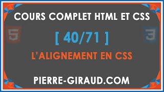 COURS COMPLET HTML ET CSS [40/71] - L'alignement en CSS
