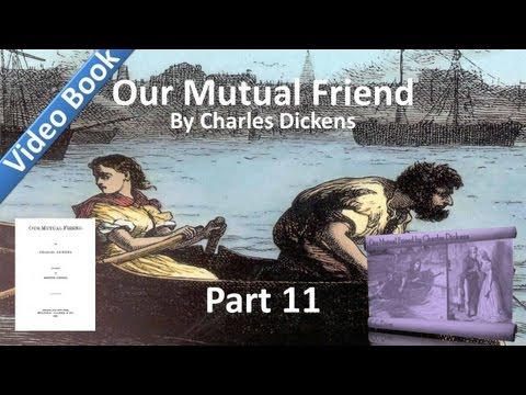 Part 11 - Our Mutual Friend Audiobook by...