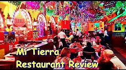 Mi Tierra  Restaurant Review - San Antonio TX