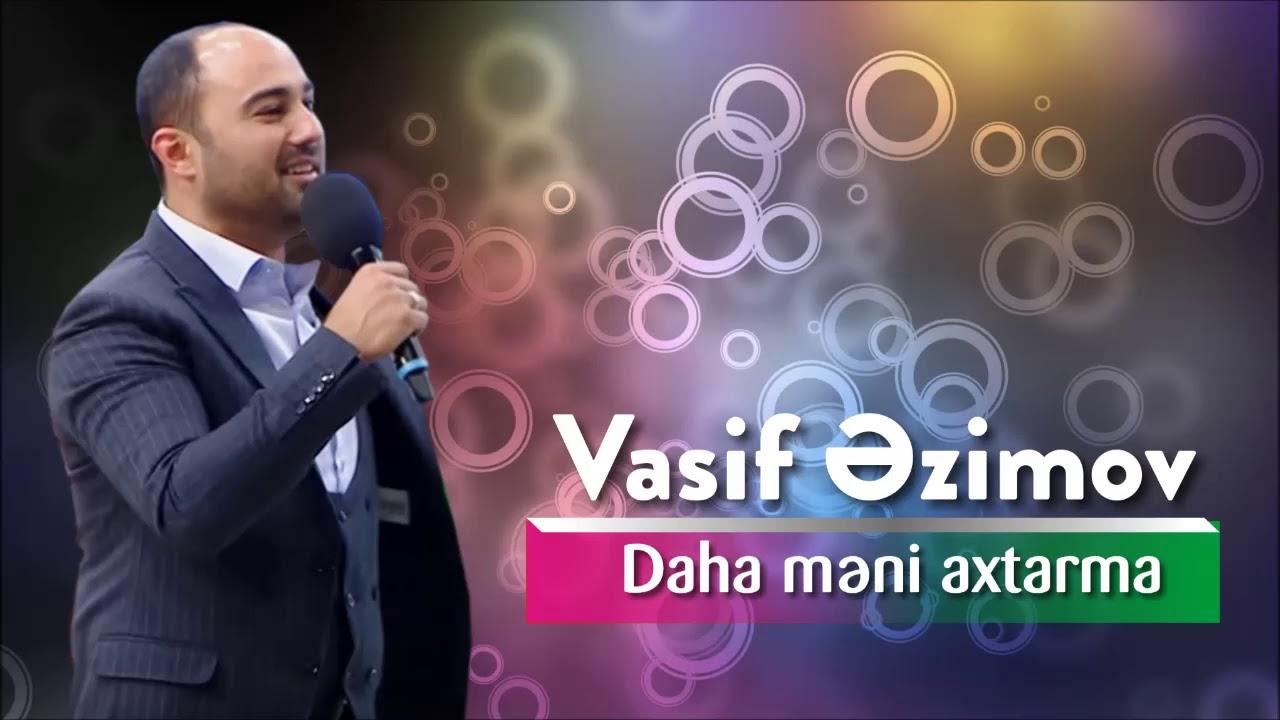 Vasif Azimov - Daha Məni Axtarma (Original Official Audio)