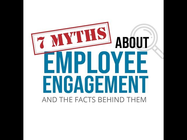 7 Myths About Employee Engagement (and the Facts Behind Them)