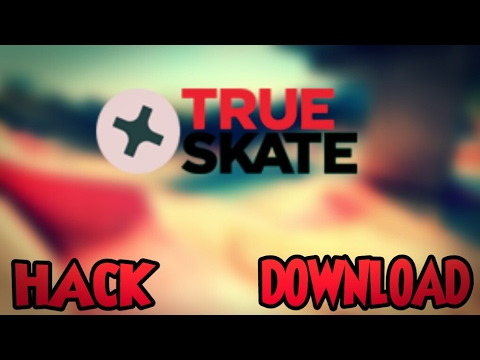 true skate hack free download apk