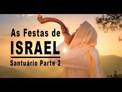 950 A.C. As Festas De Israel - Santuário Parte 2 #teologia
