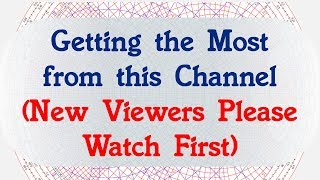 #75: Getting the Most from this Channel (Especially New Subscribers)