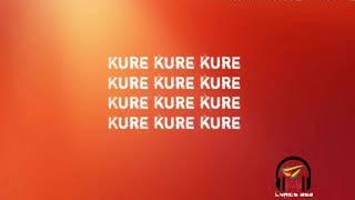 Kure lyrics Ishan ft Ti gonzi