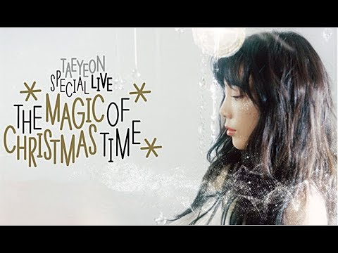 Free Download Taeyeon 태연 - Special Live - The Magic Of Christmas Time &  The Making Of Mp3 dan Mp4