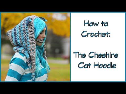 Crochet Tutorial: Cheshire Cat Hoodie