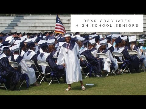 Dear Graduates: High School Seniors What you need to know before...
