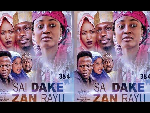 Download SAI DAKE ZAN RAYU@ 3&4 LATEST HAUSA FILM