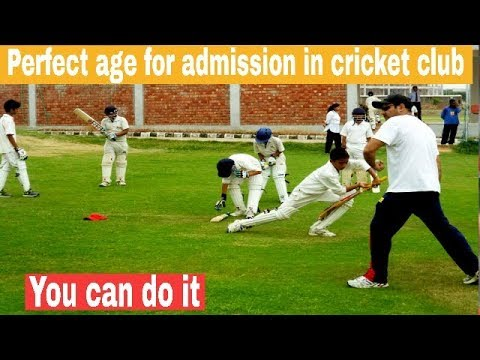 Perfect age for admission in cricket club
