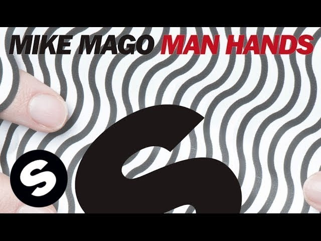 Mike Mago - Man Hands (Original Mix)