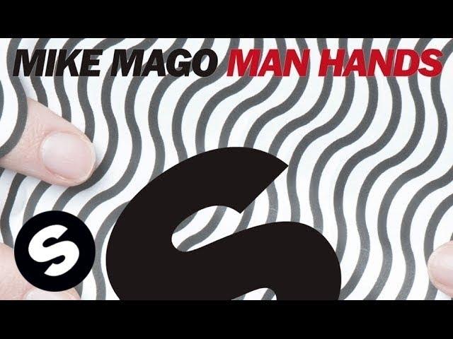 Mike Mago - Man Hands (Original Mix)