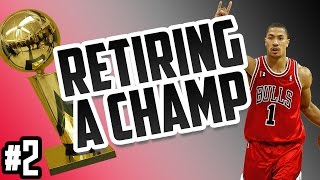 GETTING D. ROSE A RING! Retiring a Champ #2 NBA 2K17 My League