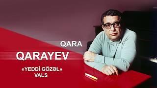 Qara Qarayev - Yeddi gözəl (vals) #qaraqarayev #garagareyev #gara #qara #karayev #karayev