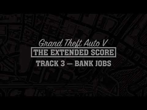 GTA Five: The Extended Score — Bank Jobs