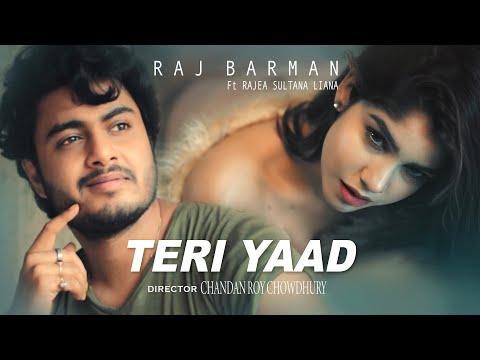 Raj Barman | Teri Yaad | ft. Rajea S Liana | Chandan R C | Romantic Song 2021