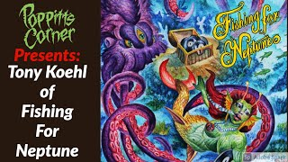Poppitt's Corner Presents: Tony Koehl of Fishing For Neptune