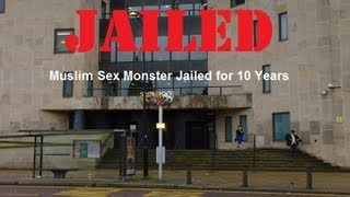 Muslim sex monster jailed for 10 years