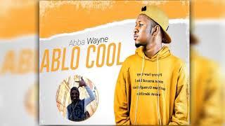 ABBA WAYNE - ABLO COOL (2020)
