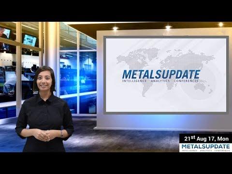 Daily Metals- Iron,Steel,Copper,Aluminium,Zinc,Nickel-Prices,News,Analysis & Forecast - 21/08/2017