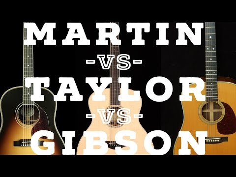 (2017) Martin vs. Taylor vs. Gibson (High Quality Acoustic Guitar Comparison)