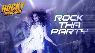 ROCK THA PARTY Video Song Out | ROCKY HANDSOME | John Abraham, Shruti Haasan, Nora Fatehi