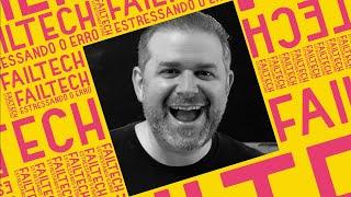Failtech com Tiago Albino