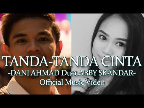 Tanda-Tanda Cinta Vol.2 - The Revelation (Official Music Video) - Dani Ahmad Feat Abby Skandar