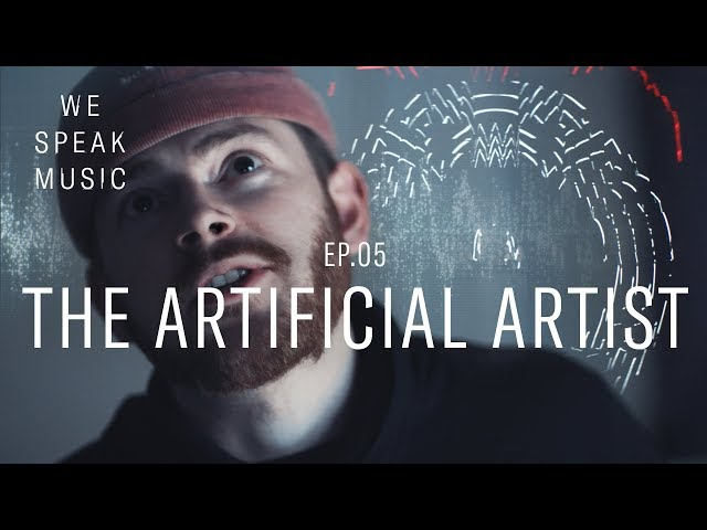 We Speak Music | Episode 5 | The Artificial Artist