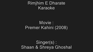Rimjhim E Dharate - Karaoke - Premer Kahini (2008) - Shaan & Shreya Ghoshal
