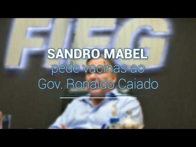 Sandro Mabel pede vacina ao Governador