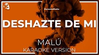 Malu - Deshazte De Mi (Karaoke)