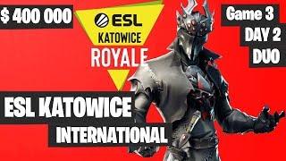 Fortnite ESL Katowice INTERNATIONAL Tournament DUO Game 3 Highlights DAY 2 Fortnite Tournament 2019
