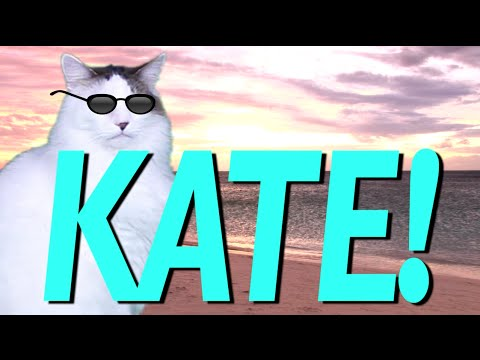 HAPPY BIRTHDAY KATE! - EPIC CAT Happy Birthday Song