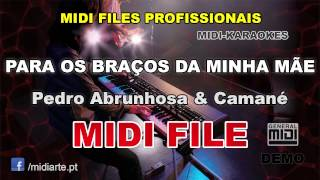 ♬ Midi file  - PARA OS BRAÇOS DA MINHA MÃE  - Pedro Abrunhosa & Camané