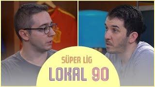 2018-19 Sezonu Başladı - Süper Lig'de 1. Hafta Maçları | Lokal 90 #1