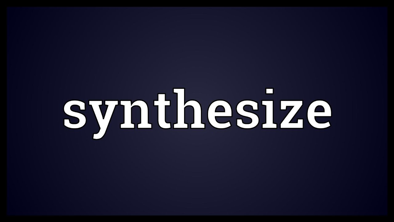 to synthesise the An example of synthesis is when you read several books and use all of the information to come up with a thesis on the subject.