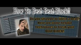 FL STUDIO 10 Tutorial: How To Overcome Beat-Block (Producer