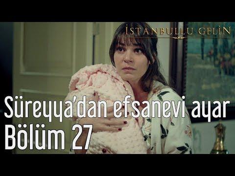 İstanbullu Gelin 27. Bölüm - Süreyya'dan Efsanevi Ayar