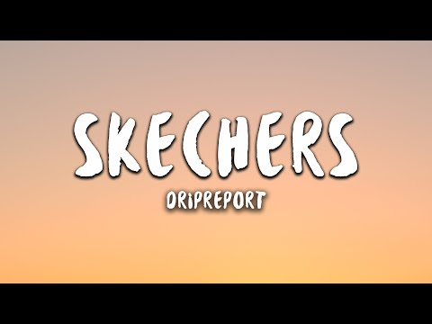 I Like Your Skechers You Like Me My Gucci Shoes | DripReport - Skechers (Lyrics)
