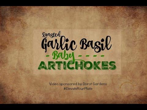 Garlic Basil Roasted Baby Artichokes with Dorot Gardens
