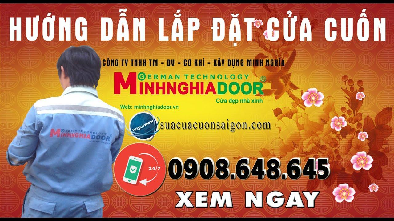 Hướng Dẫn Lắp Đặt Cửa Cuốn - Sửa Cửa Cuốn Sài Gòn - Minhnghiadoor/0906648645