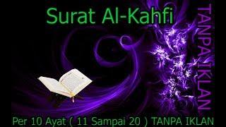 Surat Al Kahfi Per 10 Ayat ( 11 Sampai 20 ) TANPA IKLAN