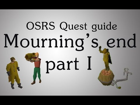 [OSRS] Mourning's end part 1 quest guide