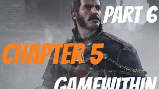The Order 1886 Walkthrough Gameplay Part 6 - Chapter 5 - Agamemnon Rising
