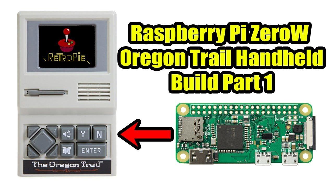 Oregon Trail Handheld Raspberry Pi Zero W Build Part 1