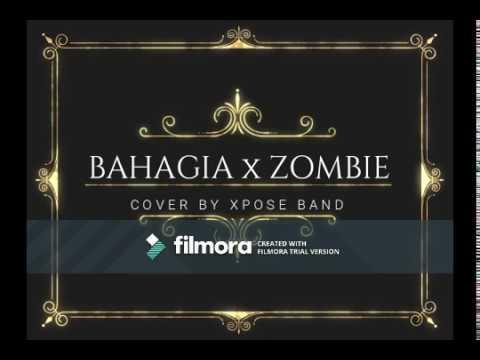 Free Download Mashup   Bahagia X Zombie [xpose Band] - Lirik Mp3 dan Mp4