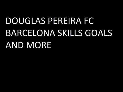 Douglas Pereira Best Skills, goals and more with FC Barcelona !