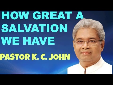 Malayalam Christian Message 2014; What a great salvation we have : Rev Dr. K. C. John
