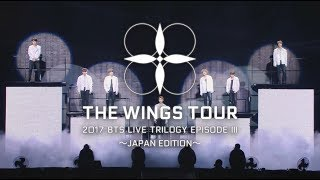 「2017 BTS LIVE TRILOGY EPISODE Ⅲ THE WINGS TOUR 〜JAPAN EDITION〜 Official Teaser」
